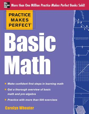 Practice Makes Perfect Basic Math By Wheater, Carolyn