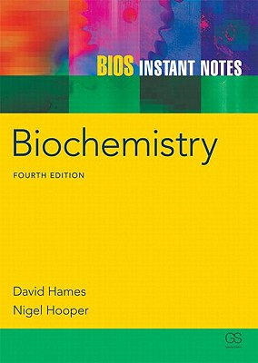 Bios Instant Notes in Biochemistry By Hames, David/ Hooper, Nigel